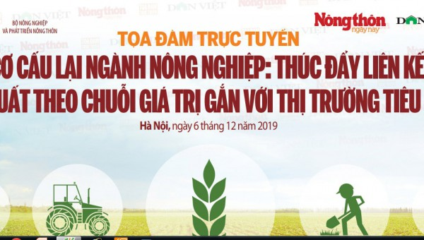Tọa đàm cơ cấu lại ngành nông nghiệp, gắn với thị trường tiêu thụ